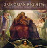 Gregorian Requiem: Chants of the Requiem Mass: Gregorian Chant