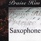 Praise Him: Saxophone CD
