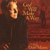 God Will Make A Way: The Best of Don Moen, Compact Disc [CD]