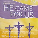 He Came For Us: A Simple Series Easter (Listening CD)