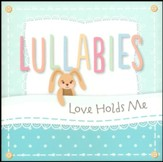 Lullabies: Love Holds Me