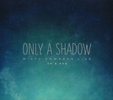 Only A Shadow