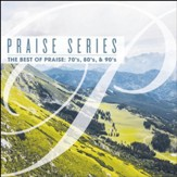 Praise Series: The Best of Praise 70s, 80s, & 90s - CD