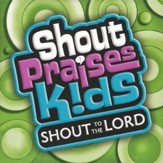 Shout Praises Kids: Shout To The Lord CD