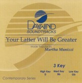 Your Latter Will Be Greater, Accompaniment CD  - Slightly Imperfect