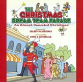 The Christmas Dream Team Parade: An Almost Cancelled Christmas (Listening CD)