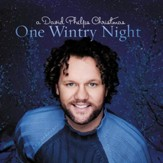 One Wintry Night: A David Phelps Christmas CD