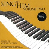 Sing to Him, Volume Two: 15 Songs of Worship and Praise (Split track)