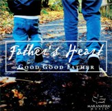 Father's Heart: Good Good Father
