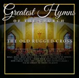The Old Rugged Cross: Greatest Hymns of the Church, Volume 1