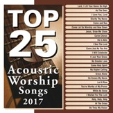 Top 25 Acoustic Worship Songs, 2017