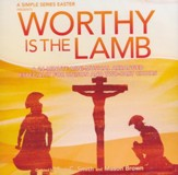 Worthy is the Lamb: A Simple Series Easter - Listening CD