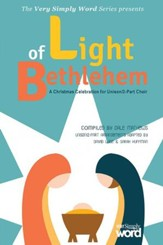 Light of Bethlehem: A Christmas Celebration for Unison/2-Part Choir