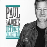 Paul Baloche: Ultimate Collection