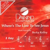 Where's the Line to See Jesus Accompaniment, CD