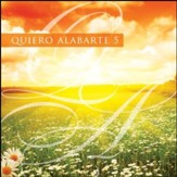 Quiero Alabarte 5 (I Want to Worship You, Volume 5)