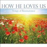 How He Loves Us: Songs of Reassurance