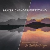 Prayer Changes Everything Instrumental CD
