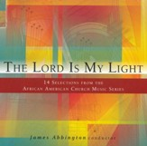 The Lord is My Light: 14 Selections from the African American Church Music Series