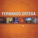 Fernando Ortega: The Ultimate Collection