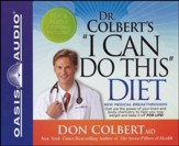 Dr. Colbert's ',I Can Do This', Diet - Unabridged Audiobook [Download]
