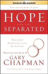 Hope for the Separated: Wounded Marriages Can Be Healed - Unabridged Audiobook [Download]