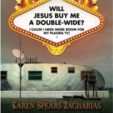 Will Jesus Buy Me a Double-Wide?: ('Cause I Need More Room for My Plasma TV) - Unabridged Audiobook [Download]