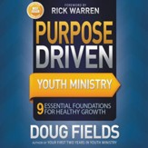 Purpose Driven Youth Ministry: 9 Essential Foundations for Healthy Growth - Unabridged Audiobook [Download]