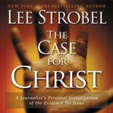 The Case for Christ: A Journalist's Personal Investigation of the Evidence for Jesus - Unabridged Audiobook [Download]
