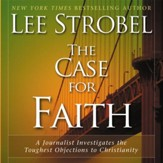 The Case for Faith: A Journalist Investigates the Toughest Objections to Christianity - Unabridged Audiobook [Download]