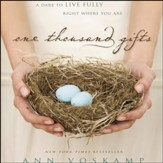 One Thousand Gifts: A Dare to Live Fully Right Where You Are Audiobook [Download]