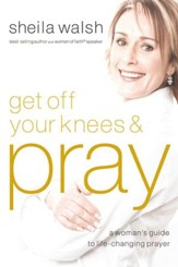 Get Off Your Knees and Pray [Download]