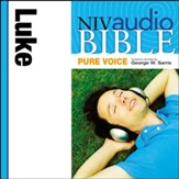 NIV Audio Bible, Pure Voice: Luke, Narrated by George W. Sarris - Special edition Audiobook [Download]