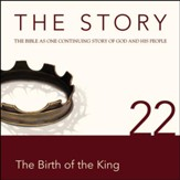 The Story, NIV: Chapter 22 - The Birth of the King - Special edition Audiobook [Download]