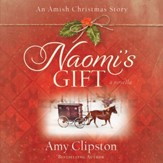 Naomi's Gift: An Amish Christmas Story Audiobook [Download]