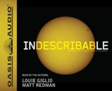 Indescribable: Encountering the Glory of God in the Beauty of the Universe - Unabridged Audiobook [Download]