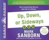 Up, Down, or Sideways: How to Succeed When Times Are Good, Bad, or In Between - Unabridged Audiobook [Download]
