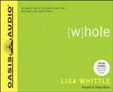 Whole: An Honest Look at the Holes in Your Life - and How to Let God Fill Them - Unabridged Audiobook [Download]