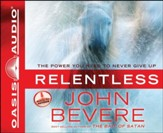 Relentless: The Power You Need to Never Give Up - Unabridged Audiobook [Download]