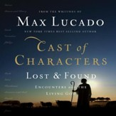 Cast of Characters: Lost and Found: Encounters with the Living God - Unabridged Audiobook [Download]