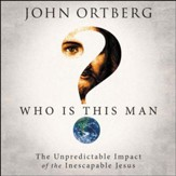 Who Is This Man?: The Unpredictable Impact of the Inescapable Jesus Audiobook [Download]