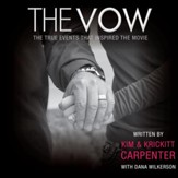 The Vow: The True Events that Inspired the Movie - Unabridged Audiobook [Download]