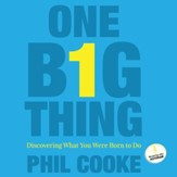 One Big Thing: Discovering What You Were Born To Do - Unabridged Audiobook [Download]