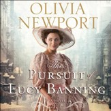 The Pursuit of Lucy Banning: A Novel - Unabridged Audiobook [Download]
