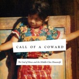 Call of A Coward: The God of Moses and the Middle-Class Housewife - Unabridged Audiobook [Download]