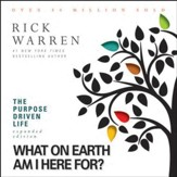 What on Earth Am I Here For?: The Purpose Driven Life - Special edition Audiobook [Download]