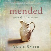 Mended: Pieces of a Life Made Whole - Unabridged Audiobook [Download]