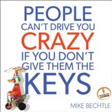 People Can't Drive You Crazy if You Don't Give Them the Keys - Unabridged Audiobook [Download]