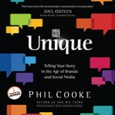 Unique: Telling Your Story in the Age of Brands and Social Media - Unabridged Audiobook [Download]
