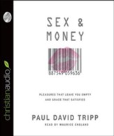 Sex and Money: Pleasures That Leave You Empty and Grace That Satisfies - Unabridged Audiobook [Download]